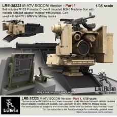 M-ATV SOCOM Version upgrade. Part 1 - M153 Protector Crows II with M240.